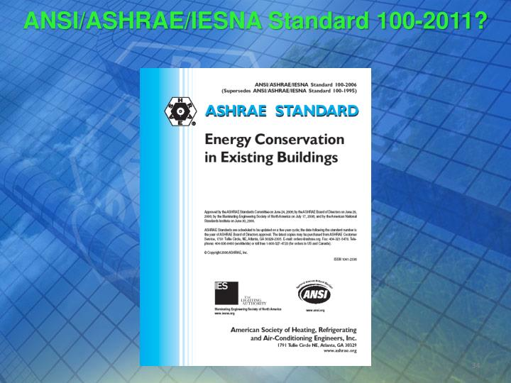 ANSI/ASHRAE/IESNA Standard 100-2011?