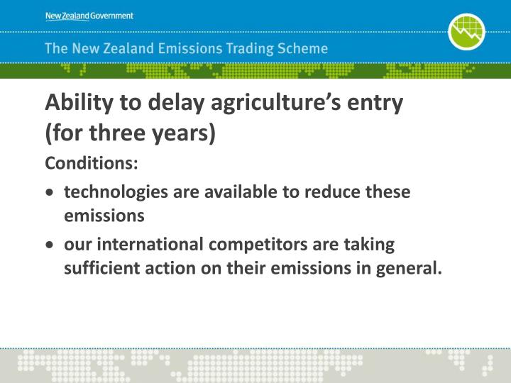 Ability to delay agriculture's entry