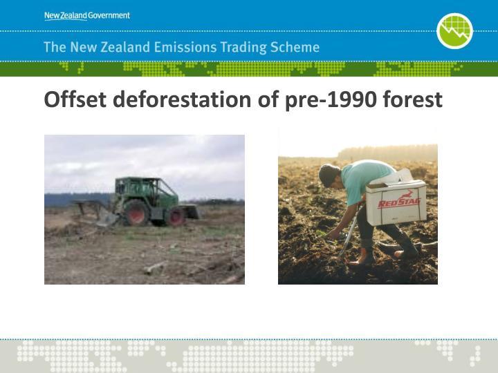 Offset deforestation of pre-1990 forest