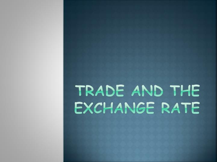 trade and the exchange rate n.