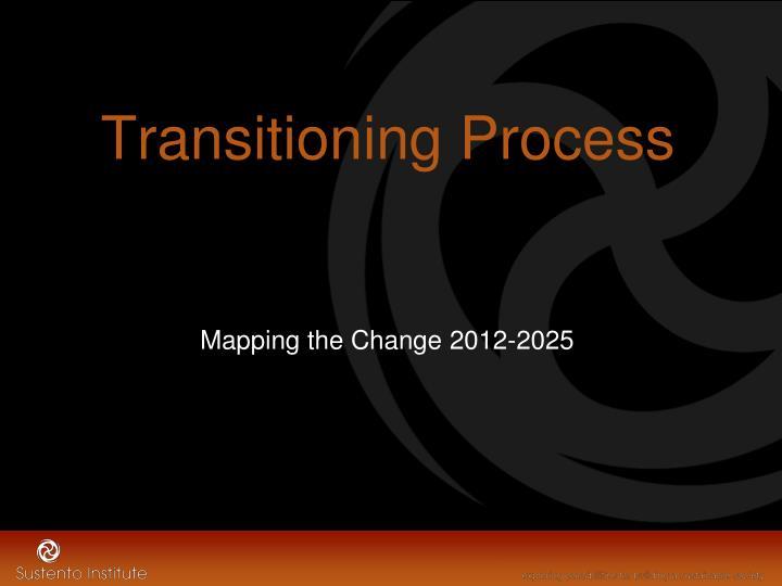 Transitioning Process