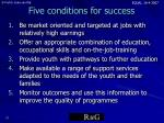 five conditions for success