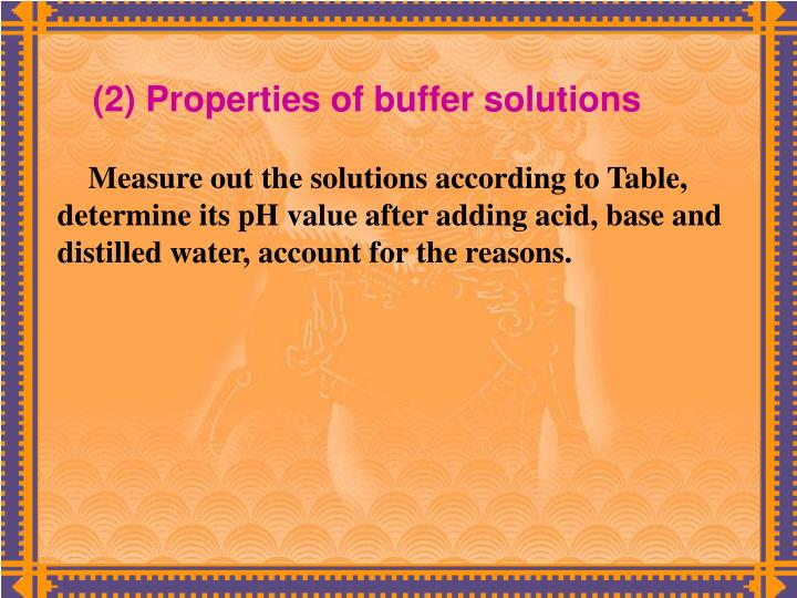 (2) Properties of buffer solutions