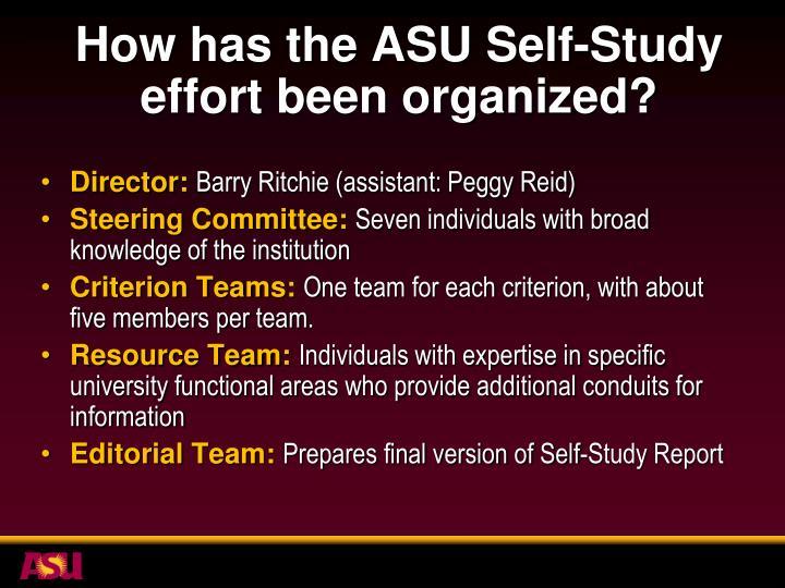 How has the ASU Self-Study effort been organized?