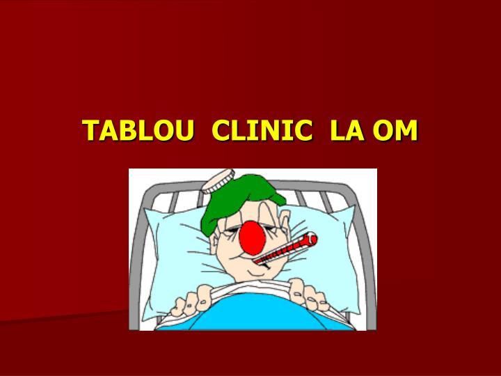 TABLOU  CLINIC  LA OM