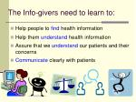 the info givers need to learn to