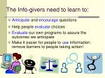 the info givers need to learn to1