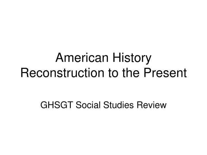american history reconstruction to the present n.