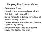 helping the former slaves
