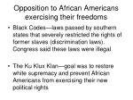 opposition to african americans exercising their freedoms
