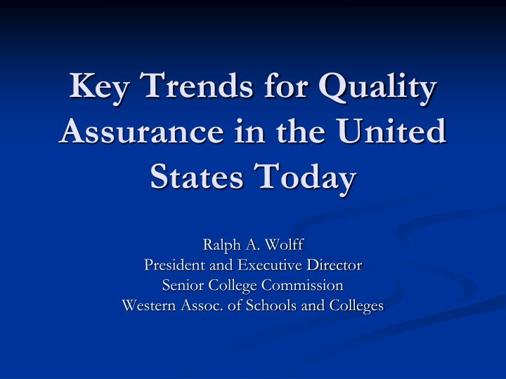 key trends for quality assurance in the united states today n.