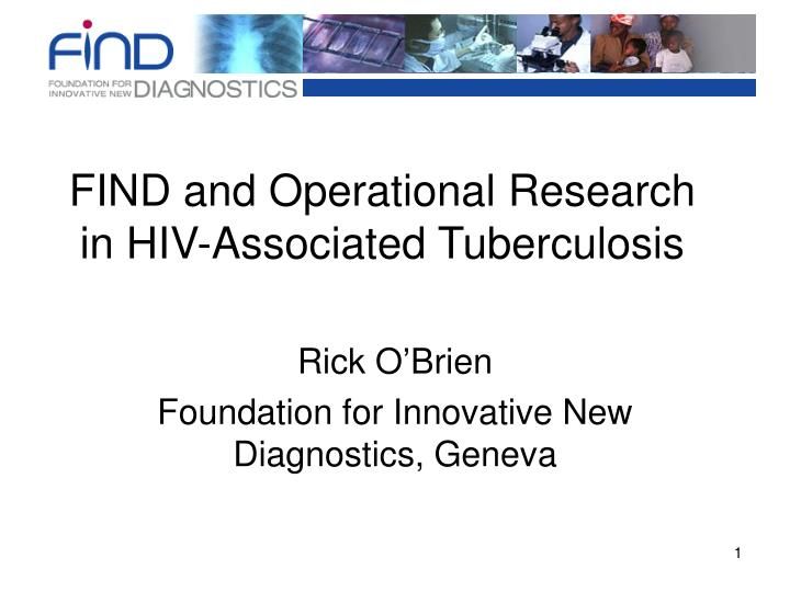 find and operational research in hiv associated tuberculosis