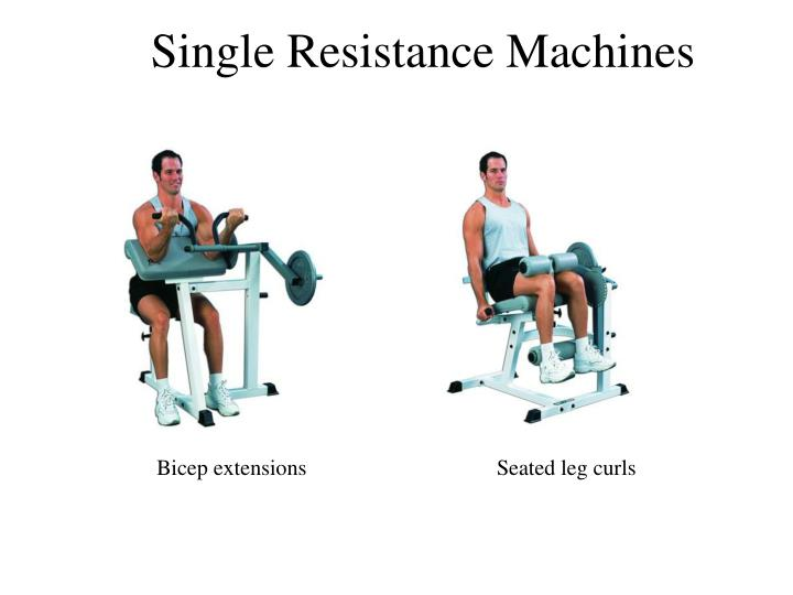Single Resistance Machines