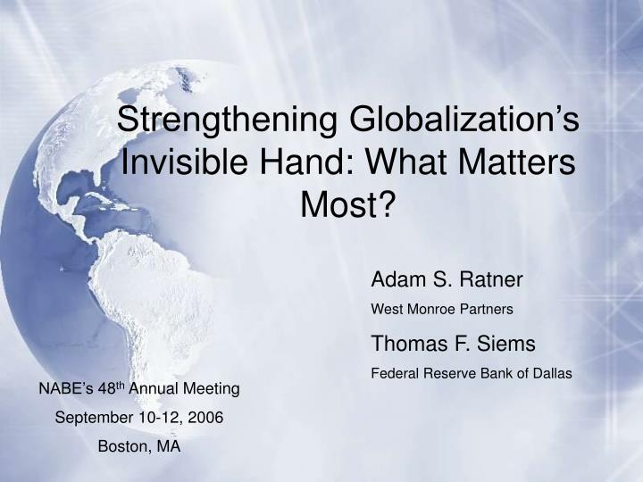 Strengthening Globalization's Invisible Hand: What Matters Most?