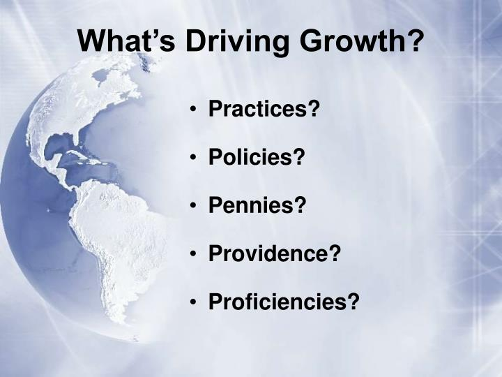 What's Driving Growth?