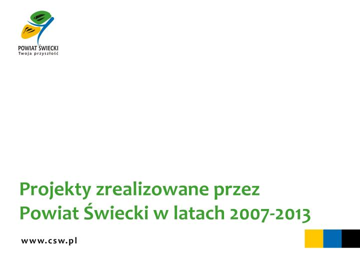 Projekty zrealizowane przez powiat wiecki w latach 2007 2013