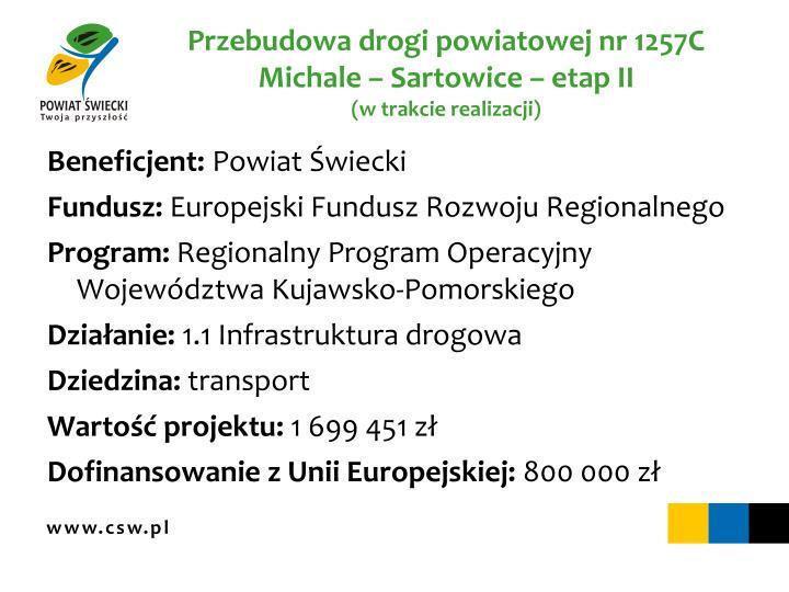 Przebudowa drogi powiatowej nr 1257C Michale – Sartowice – etap II