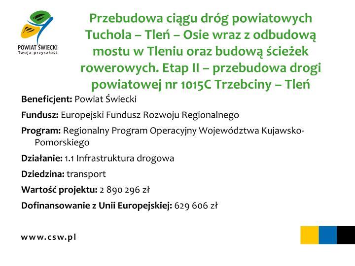 Przebudowa ciągu dróg powiatowych Tuchola – Tleń – Osie wraz z odbudową mostu w Tleniu oraz budową ścieżek rowerowych. Etap II – przebudowa drogi powiatowej nr 1015C Trzebciny – Tleń