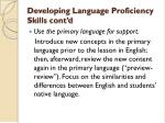 developing language proficiency skills cont d