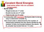 covalent bond energies and some other info on covalent compounds