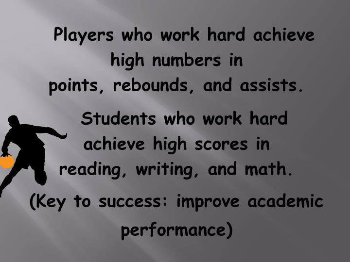 Players who work hard achieve