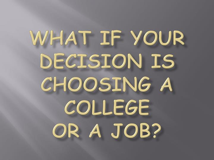 What if your decision is