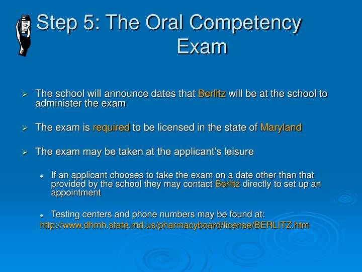 Step 5: The Oral Competency 		 Exam