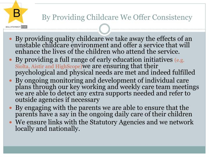 By Providing Childcare We Offer Consistency