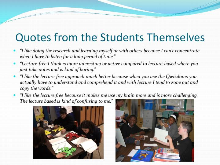 Quotes from the Students Themselves