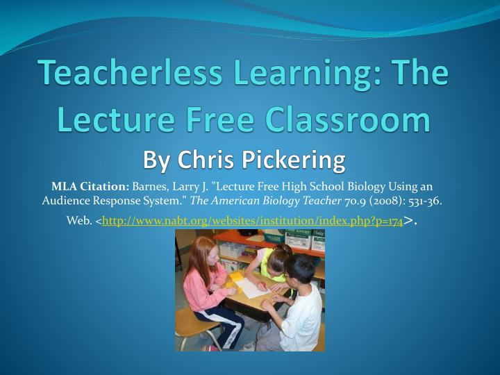 Teacherless learning the lecture free classroom by chris pickering