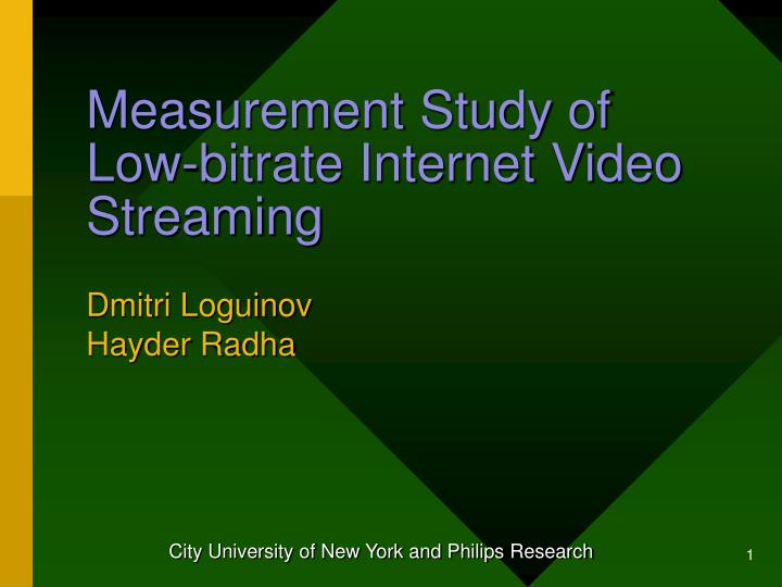 Measurement study of low bitrate internet video streaming
