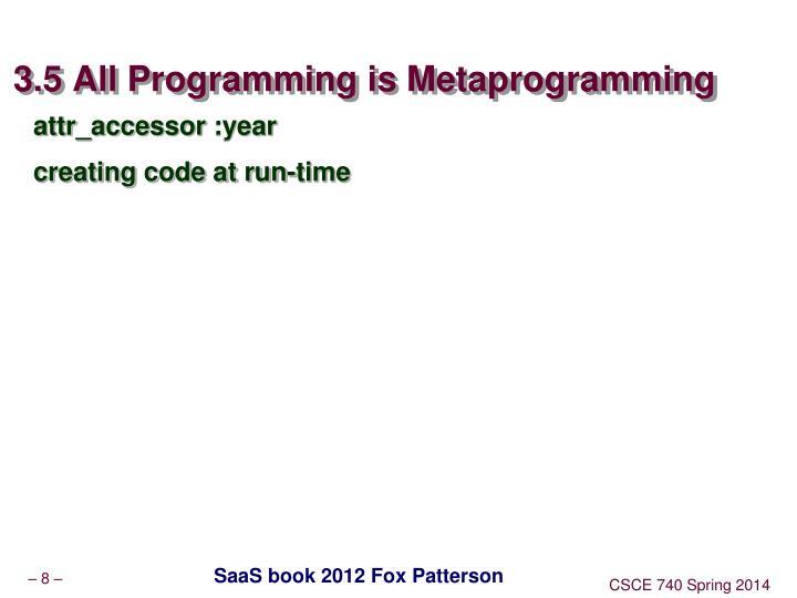 3.5 All Programming is Metaprogramming