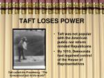 taft loses power