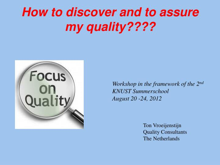 how to discover and to assure my quality