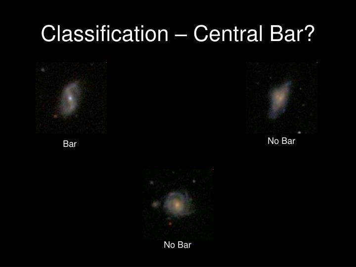 Classification – Central Bar?