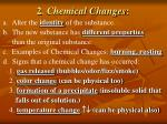 2 chemical changes