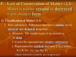 law of conservation of matter 2 2 matter is neither created or destroyed it just changes form