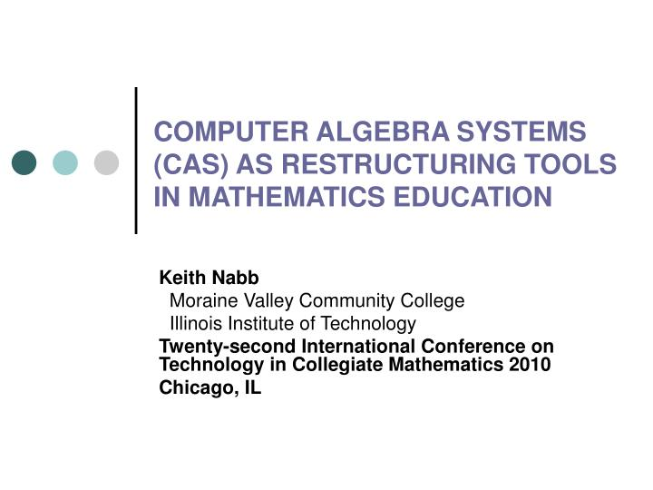 computer algebra systems cas as restructuring tools in mathematics education n.