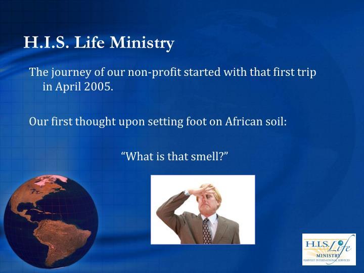 H i s life ministry