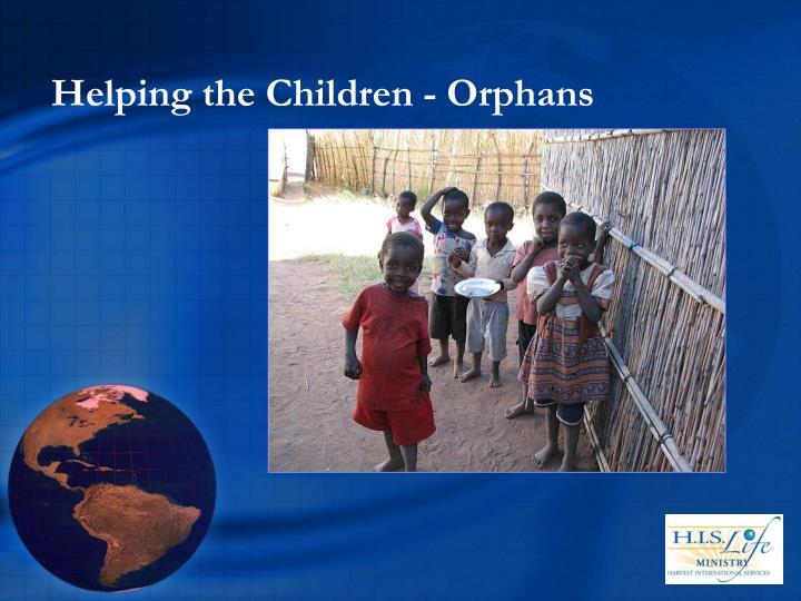 Helping the Children - Orphans