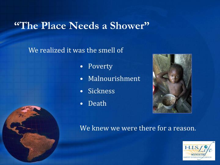 """""""The Place Needs a Shower"""""""