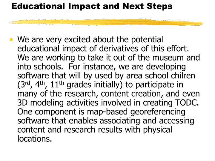Educational Impact and Next Steps