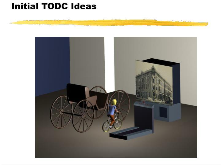 Initial TODC Ideas