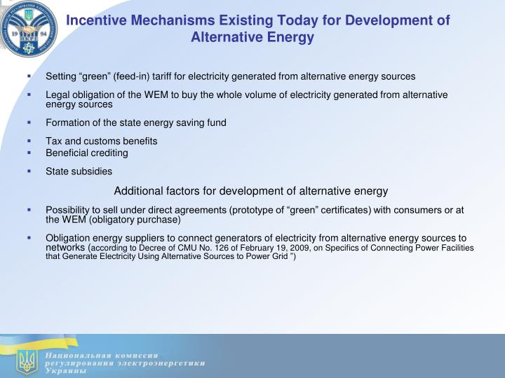 Incentive Mechanisms Existing Today for Development of Alternative Energy