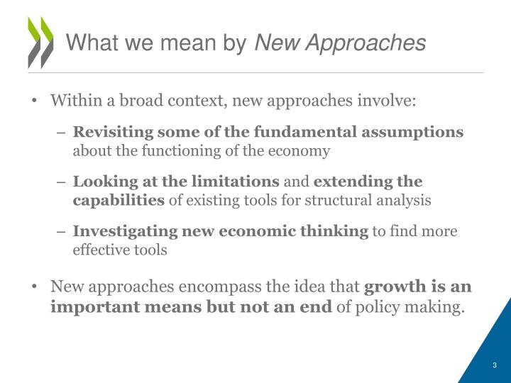 What we mean by new approaches