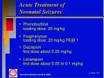 acute treatment of neonatal seizures