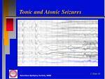 tonic and atonic seizures1