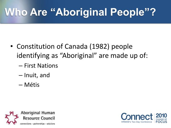 """Who Are """"Aboriginal People""""?"""