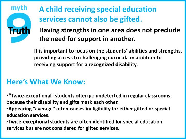 A child receiving special education services cannot also be gifted.