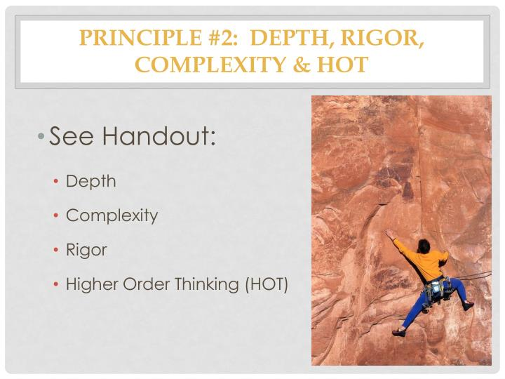 Principle 2 depth rigor complexity hot